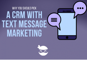 crm with text message marketing