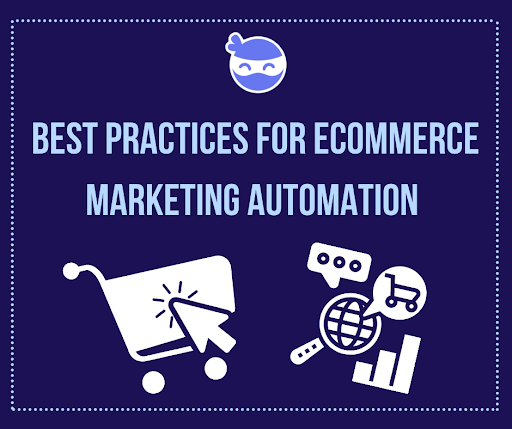 Best Practices for eCommerce Marketing Automation